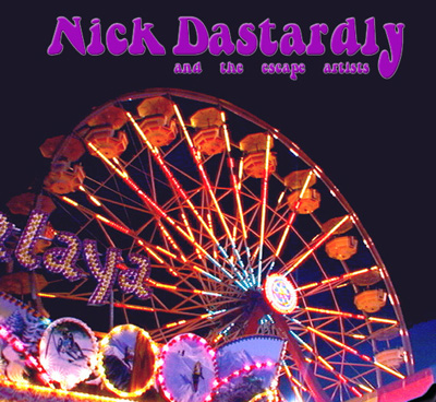 More original music from Nick Dastardly and the Escape Artists. Scott Miller/guitar, keys, and lead vocals, Carlos Castro/guitar and vocals, Bruce Boykin/bass and guitar, and Ira Miller/drums, percussion, and vocals.