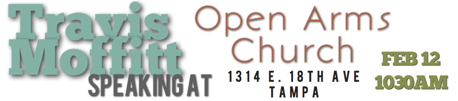 Please join us as we Celebrate Open Arms Church of Tampa Anniversary  I'd like to personally invite you to join me as we help Open Arms Church celebrate their 14th Anniversary serving the Tampa Bay Area.    Pastor Joel Vicente is a friend of ours as well as one of our supporters and Advisory Board Member to Connect Global. I am honored to have been asked to speak on such a joyous occasion and would love to have you there as well!   Lets get together and celebrate what God is doing through this powerful ministry and church!    thank you  Travis Moffitt