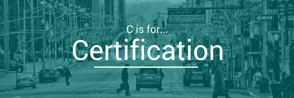 C is for Certification