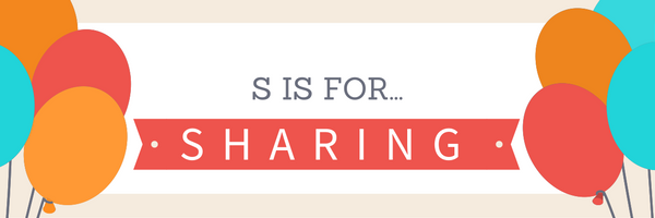 S is for Sharing