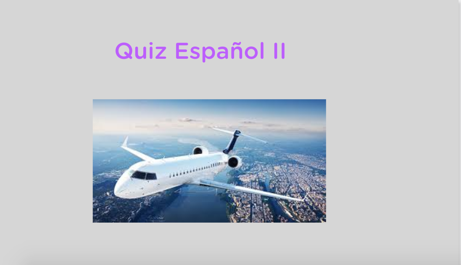 10TH GRADE SPANISH QUIZ   Assignment Explanation and breakdown