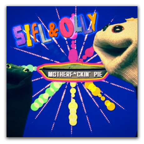 03 sifl and olly motherf*ckin Pie.jpg