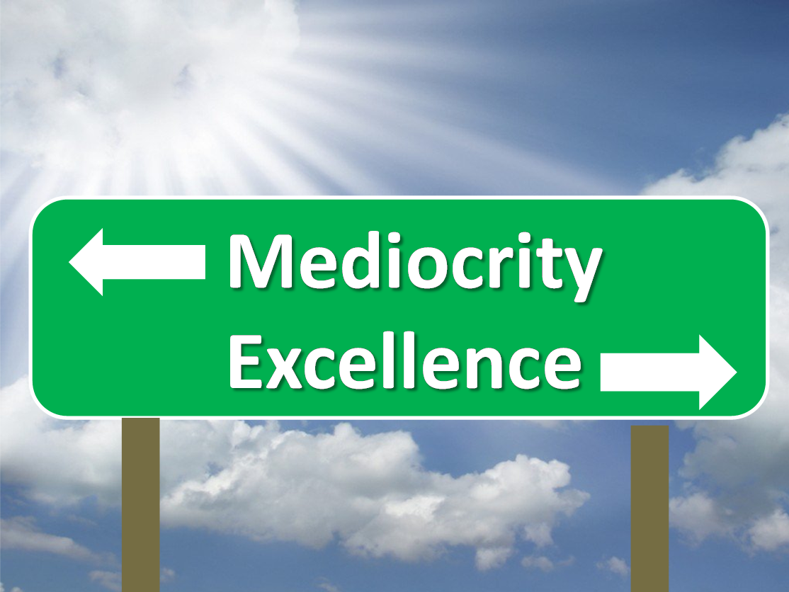 Mediocrity is the New Excellence