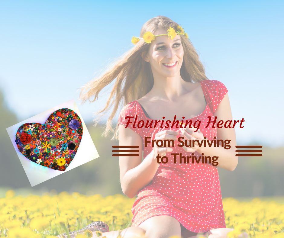 Flourishing Heart: From Surviving to Thriving
