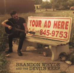 """BRANDON WHYDE & THE DEVIL'S KEEP """"Your Ad Here"""" / released November 3rd, 2014"""