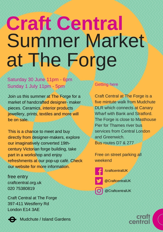 I will also be showing my work  at Crafts Central's  established Summer Market at 'The forge' from Saturday 30th june -to Sunday 31st . 11-5pm .