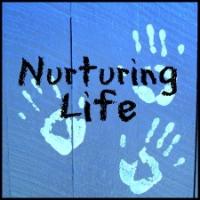 Nurturing Life