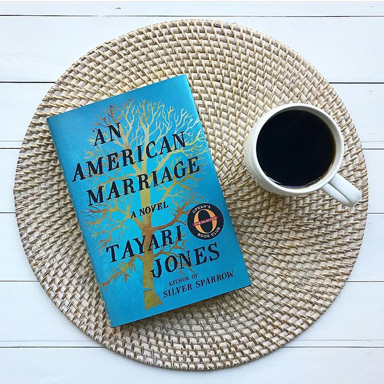 """An American Marriage, Tayari Jones - Newlyweds Roy and Celestial are torn apart when Roy is falsely imprisoned. Jones' novel explores how their marriage holds up to the passage of time, Celestial's growing relationship with childhood friend Andre, and what happens when Roy's conviction is suddenly overturned.""""Much of life is timing and circumstance, I see that now.""""image @bluestockingbookshelf"""