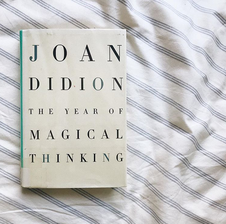 """The Year of Magical Thinking, Joan Didion - """"This is my attempt to make sense of the period that followed, weeks and then months that cut loose any fixed idea I had ever had about death, about illness, about probability and luck, about good fortune and bad, about marriage and children and memory, about grief, about the ways in which people do and do not deal with the fact that life ends, about the shallowness of sanity, about life itself."""