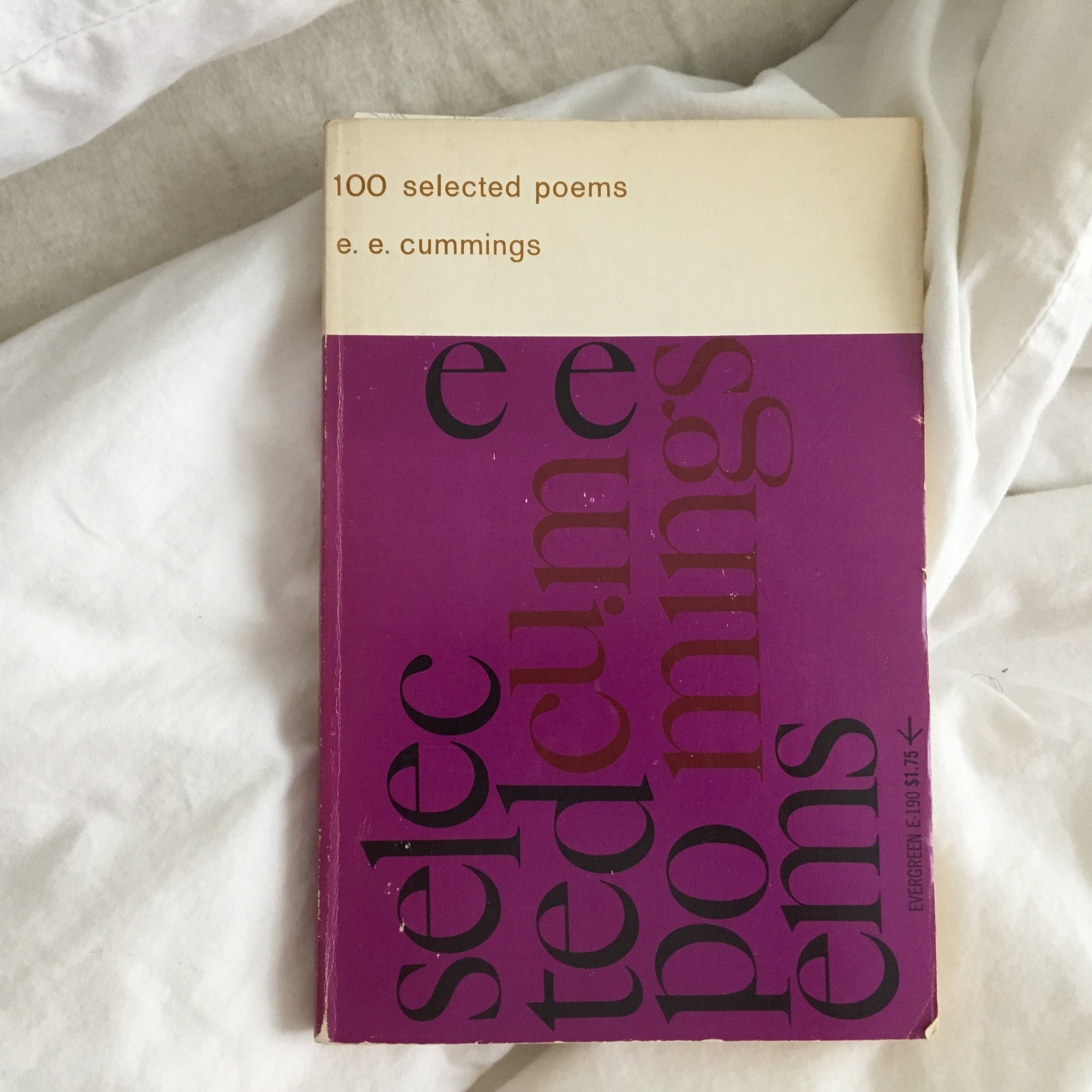 100 Selected Poems, E.E.Cummings - Cumming's fun, lyrical, and dynamic prose never disapoints.