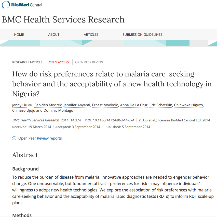 How do risk preferences relate to malaria care-seeking behavior and the acceptability of a new health technology in Nigeria?    BMC Health Services Research, Sep 5, 2014   To reduce the burden of disease from malaria, innovative approaches are needed to engender behavior change. One unobservable, but fundamental trait—preferences for risk—may influence individuals' willingness to adopt new health technologies. We explore the association of risk preferences with malaria care-seeking behavior and the acceptability of malaria rapid diagnostic tests (RDTs) to inform RDT scale-up plans.  Read the publication   here .