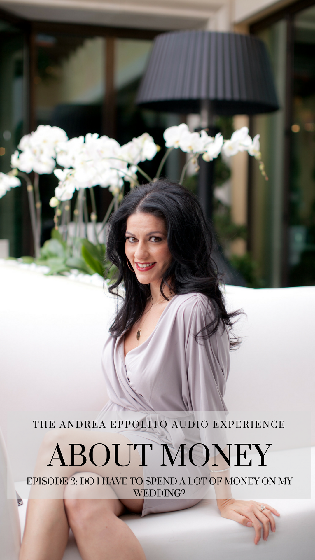 Las Vegas Wedding Planning Podcast. How much money do you have to spend on a wedding? Andrea Eppolito hosts a podcast discussing life, luxury, and above all else...love.