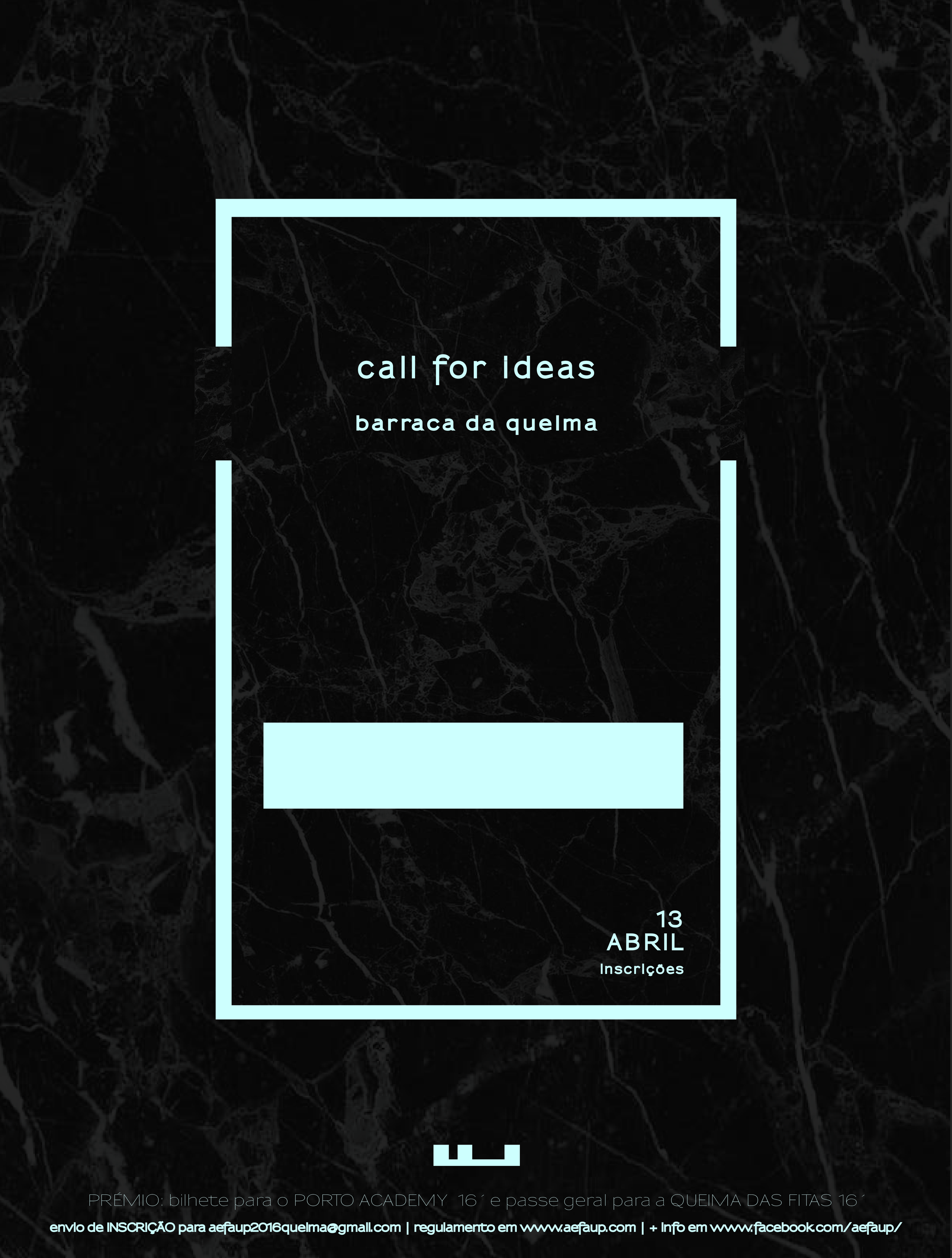 CALL FOR IDEAS | BARRACA DA QUEIMA AEFAUP 16´