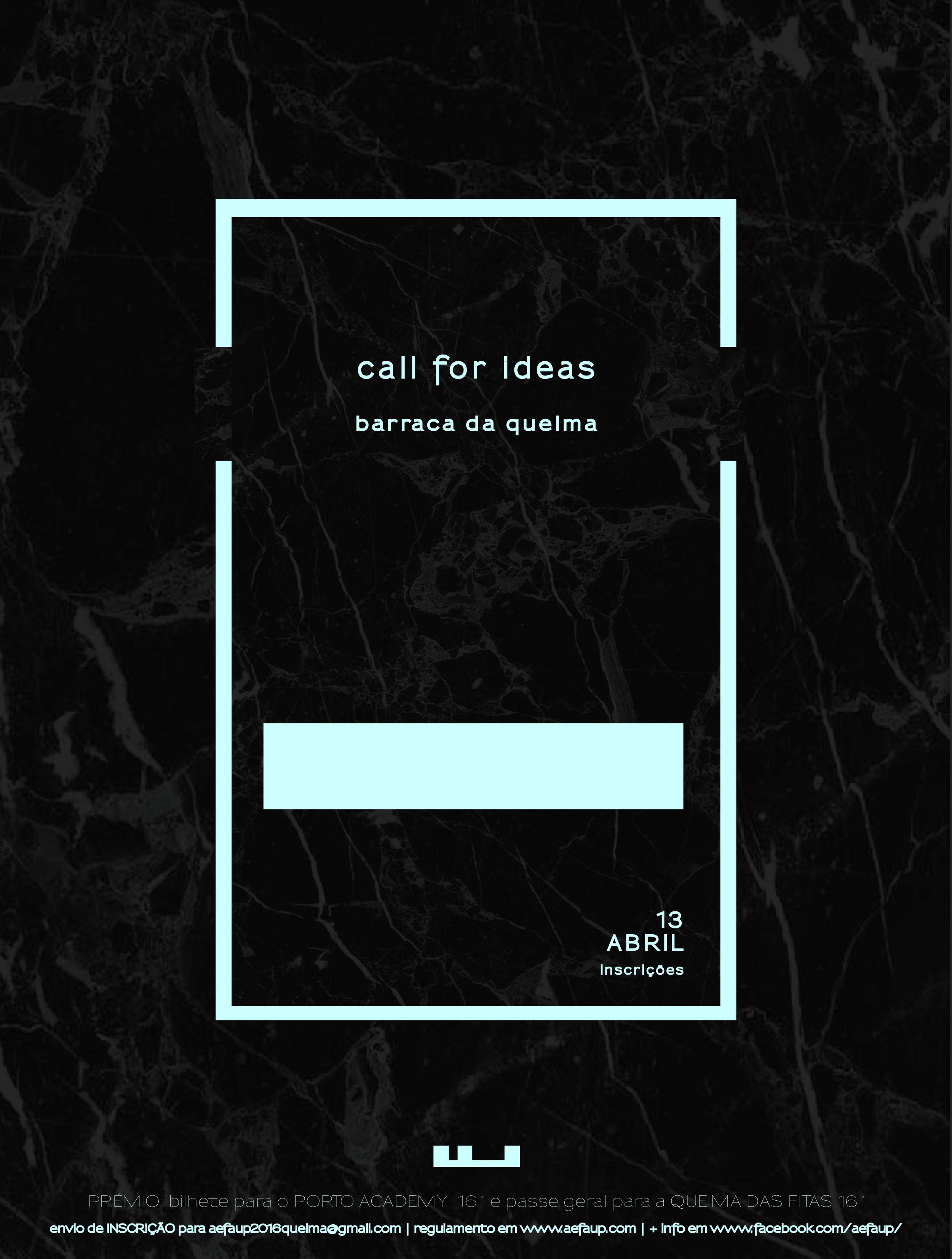 CALL FOR IDEAS | BARRACA DA QUEIMA DAS FITAS AEFAUP 16´