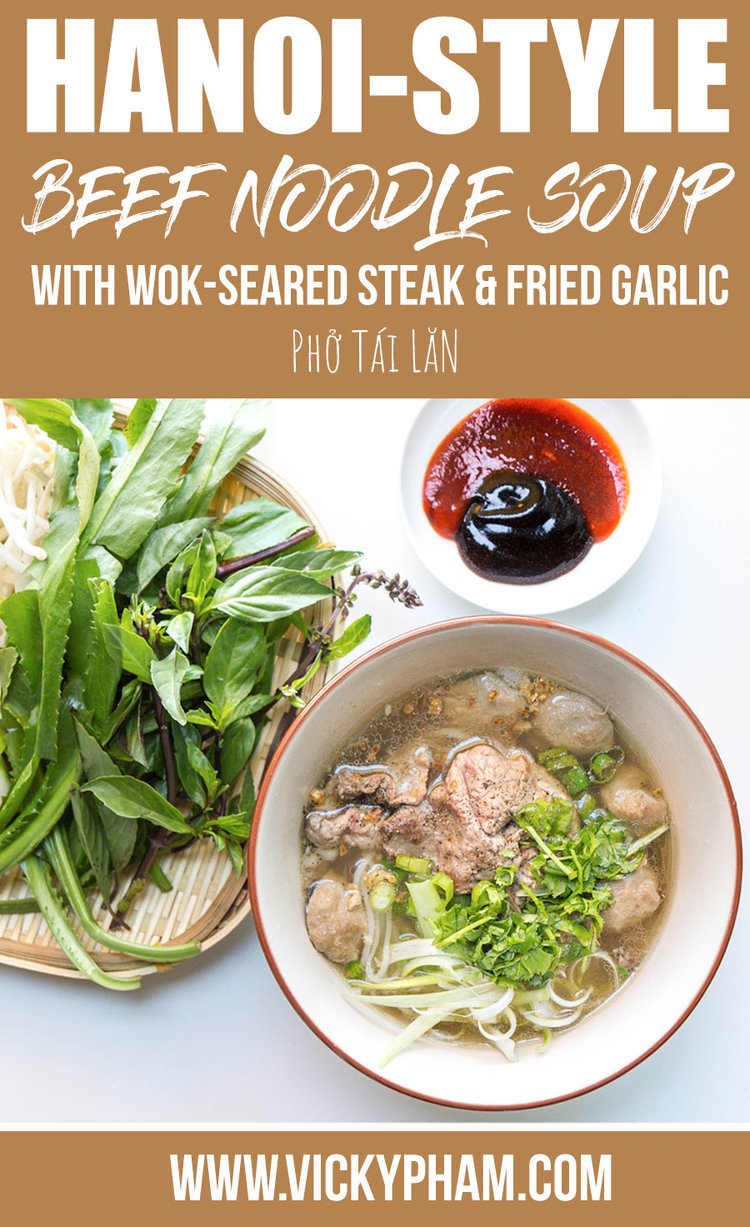 Hanoi-Style Beef Noodle Soup with Wok-Seared Steak and Fried Garlic (Pho Tai Lan)