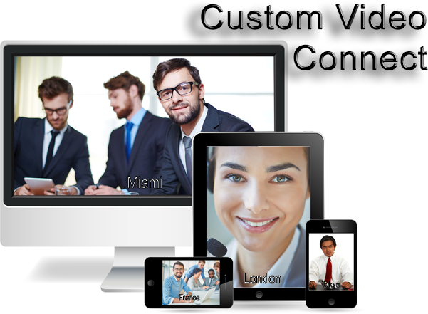 Custom Video Connect delivers the highest quality video meetings to any user, on any Windows, Mac OS X, Linux, Android and iOS device