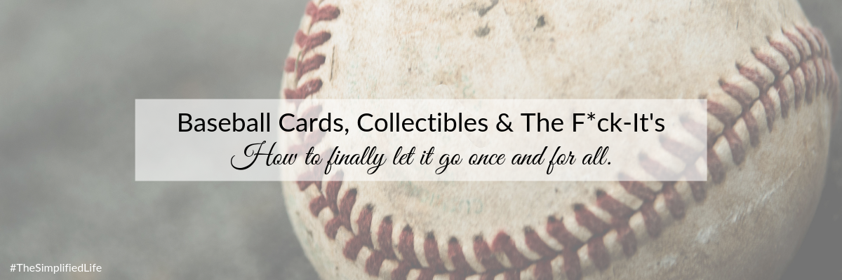 Blog - Baseball Cards, Collectibles & The F_ck-It's.png