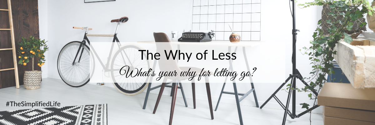 Blog - The Why of Less
