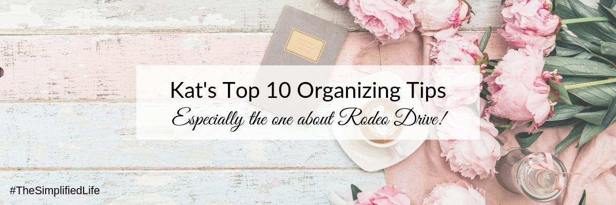 Kat's Top 10 Organizing Tricks.png