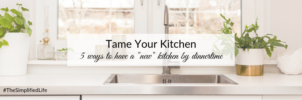 Blog - 5 Ways to Tame Your Kitchen Today.png