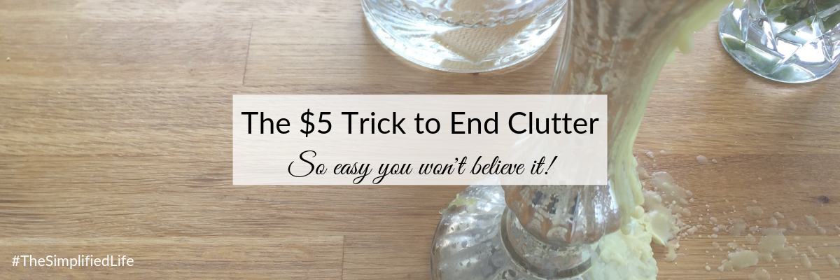 Blog - $5 Trick to End Clutter.png