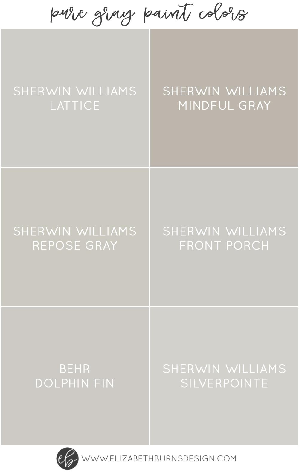 Elizabeth Burns Design | Pure Gray Paint Colors - Sherwin Williams Lattice, Sherwin Williams Mindful Gray, Sherwin Williams Repose Gray, Sherwin Williams Front Porch, Behr Dolphin Fin, Sherwin Williams Silverpointe