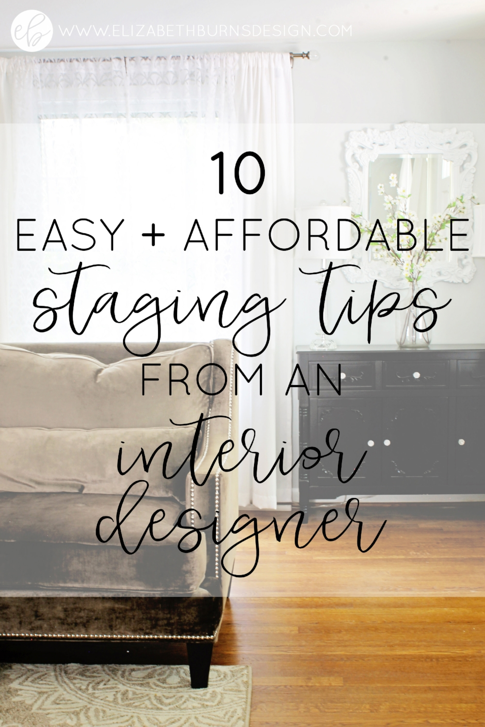 Elizabeth Burns Design | 10 Easy and Affordable Real Estate Staging Tips from an Interior Designer
