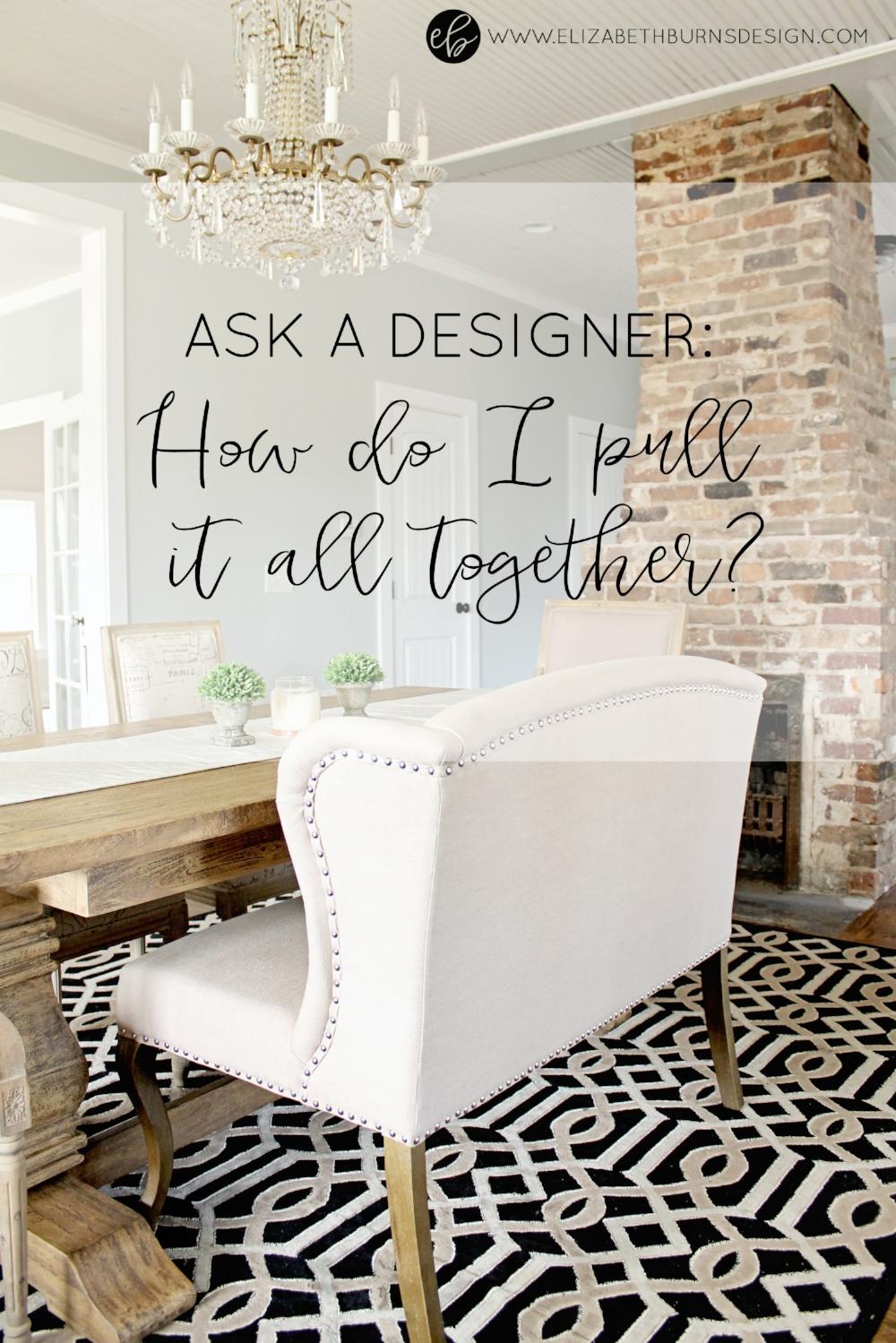 Elizabeth Burns Design | Ask a Designer - How Do I Pull It All Together? DIY Interior Design