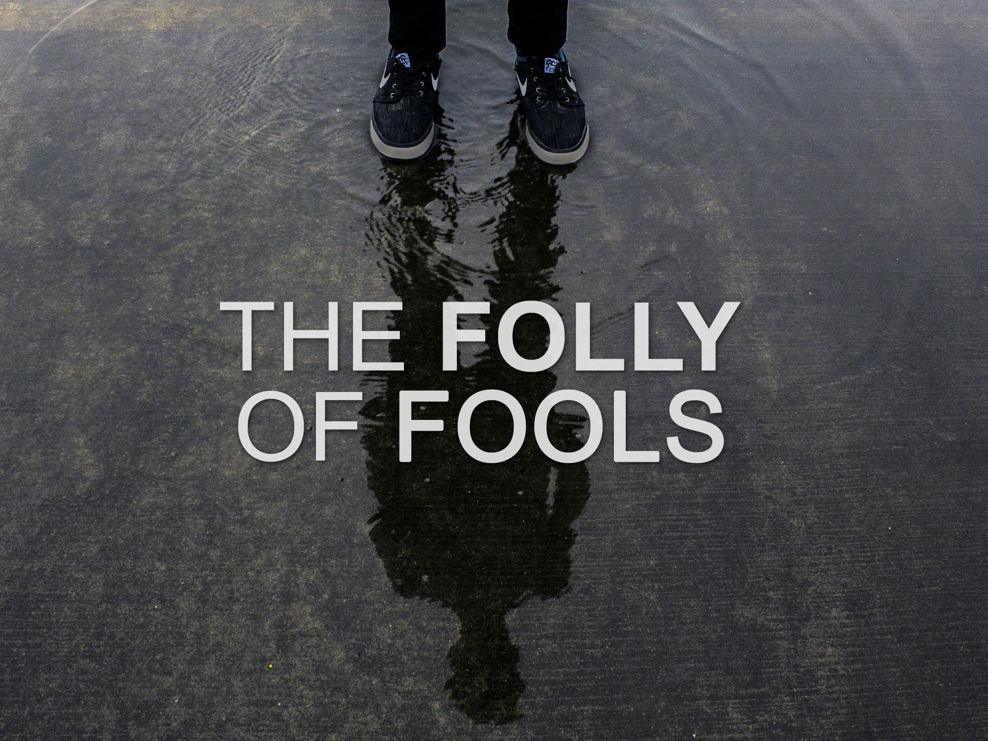 20170827 The Folly of Fools.png