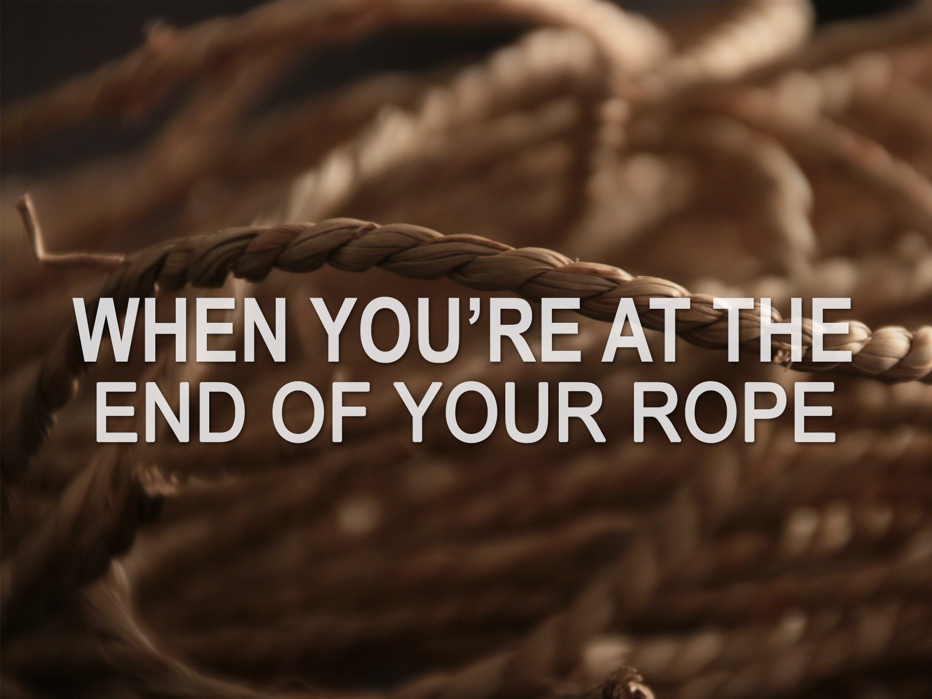 20180513  When You're at the End of Your Rope.png