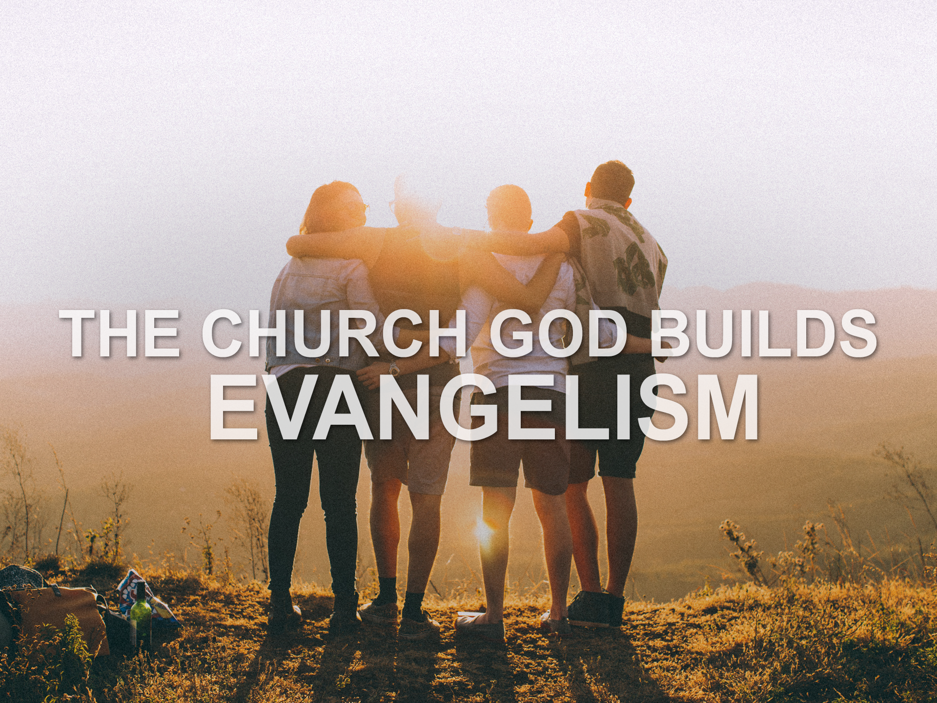 012019 The Church God Builds- Evangelism.png