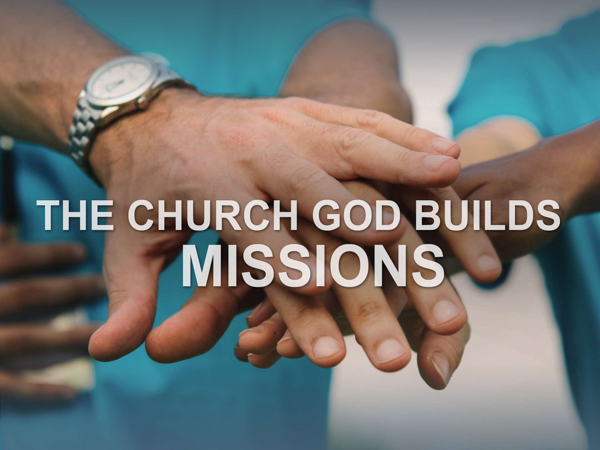 022419 The Church God Builds- Missions.png