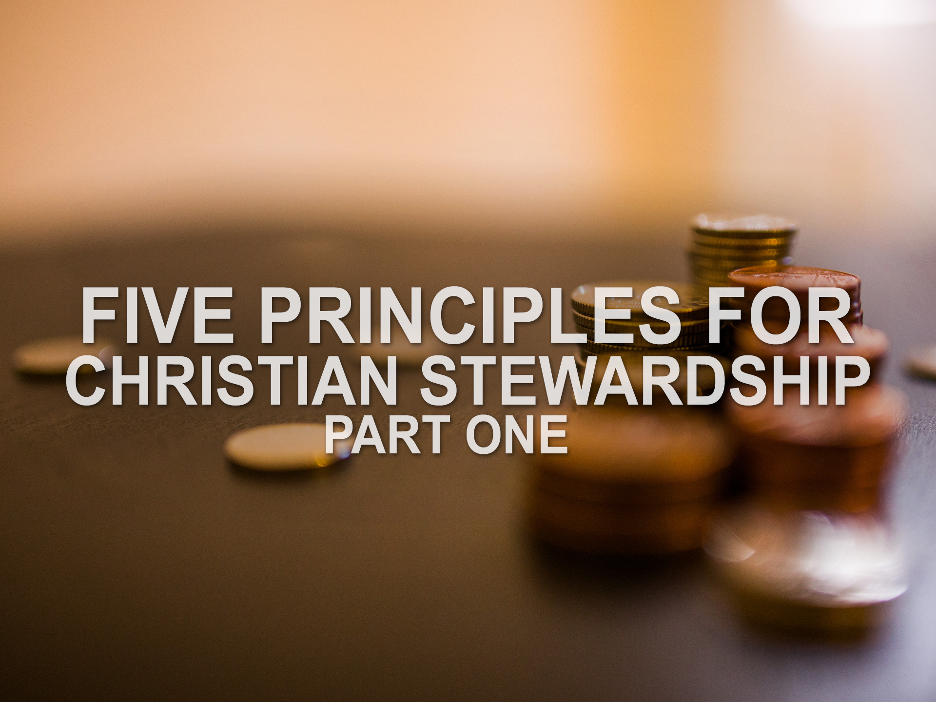 070719 five principles for christian stewardship part one.png