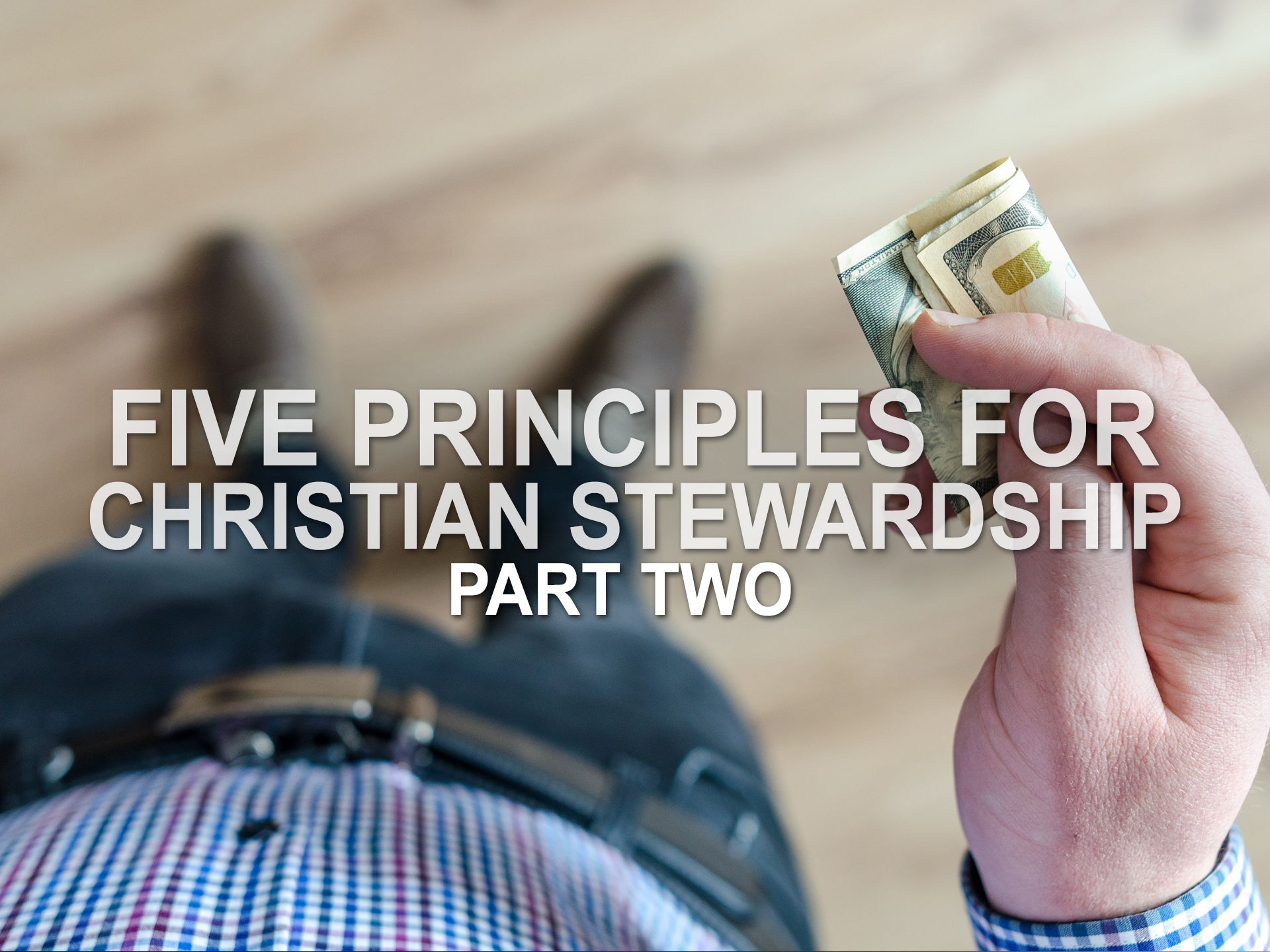 071419 five principles for christian stewardship part two.png