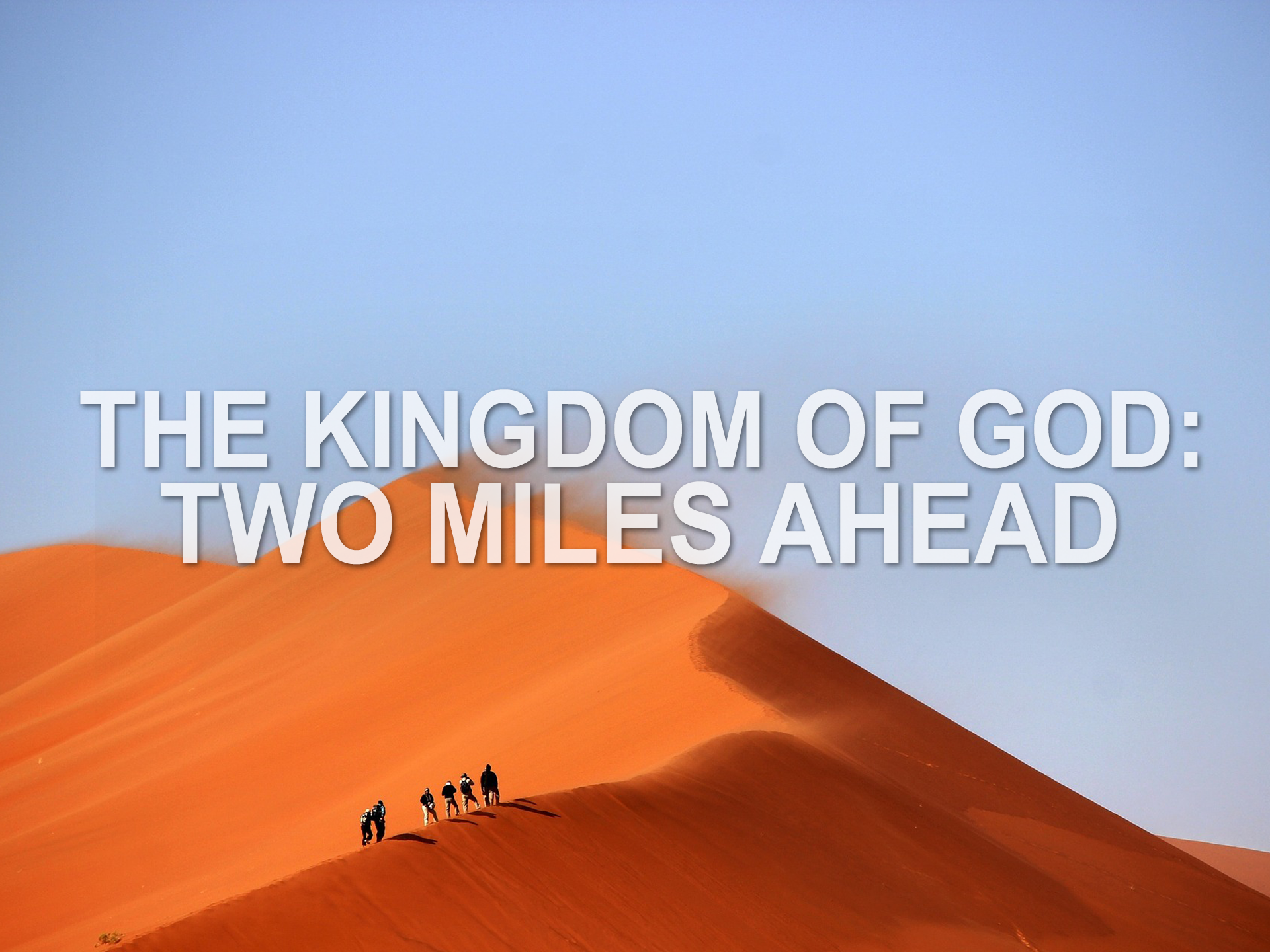 072819 the kingdom of god two miles ahead.png