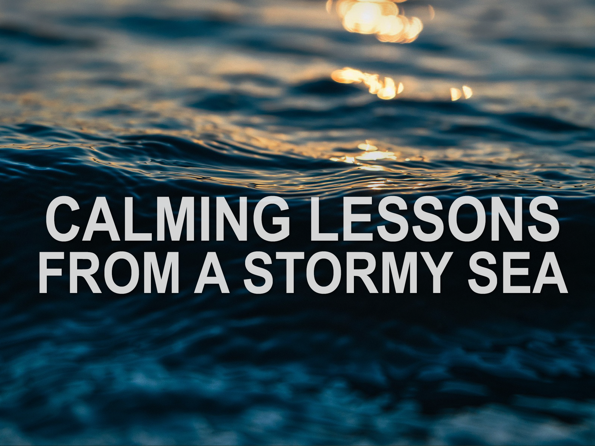 092919 calming lessons from a stormy sea.png