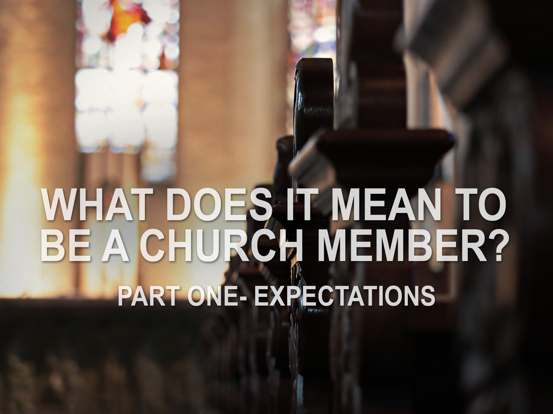 100619 what does it mean to be a church member pt 1 expectations.png