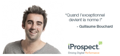 """""""Quand l'exceptionnel devient la norme !""""  –  Guillaume Bouchard  (""""When the outstanding becomes the norm"""")"""