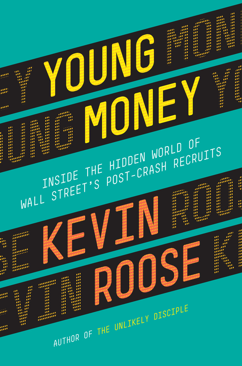 Kevin Roose's new book: Young Money