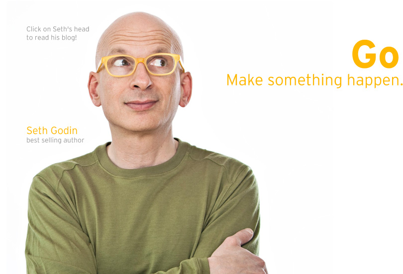 """Seth Godin writes on marketing and spiriting innovation in his blog. His words often resonate with: """"innovate, do your homework, win!"""""""