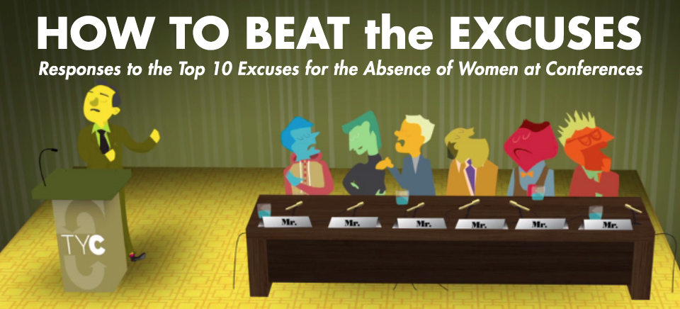 How to Beat the Excuses: Responses to the Top 10 Excuses for the Absence of Women at Conferences