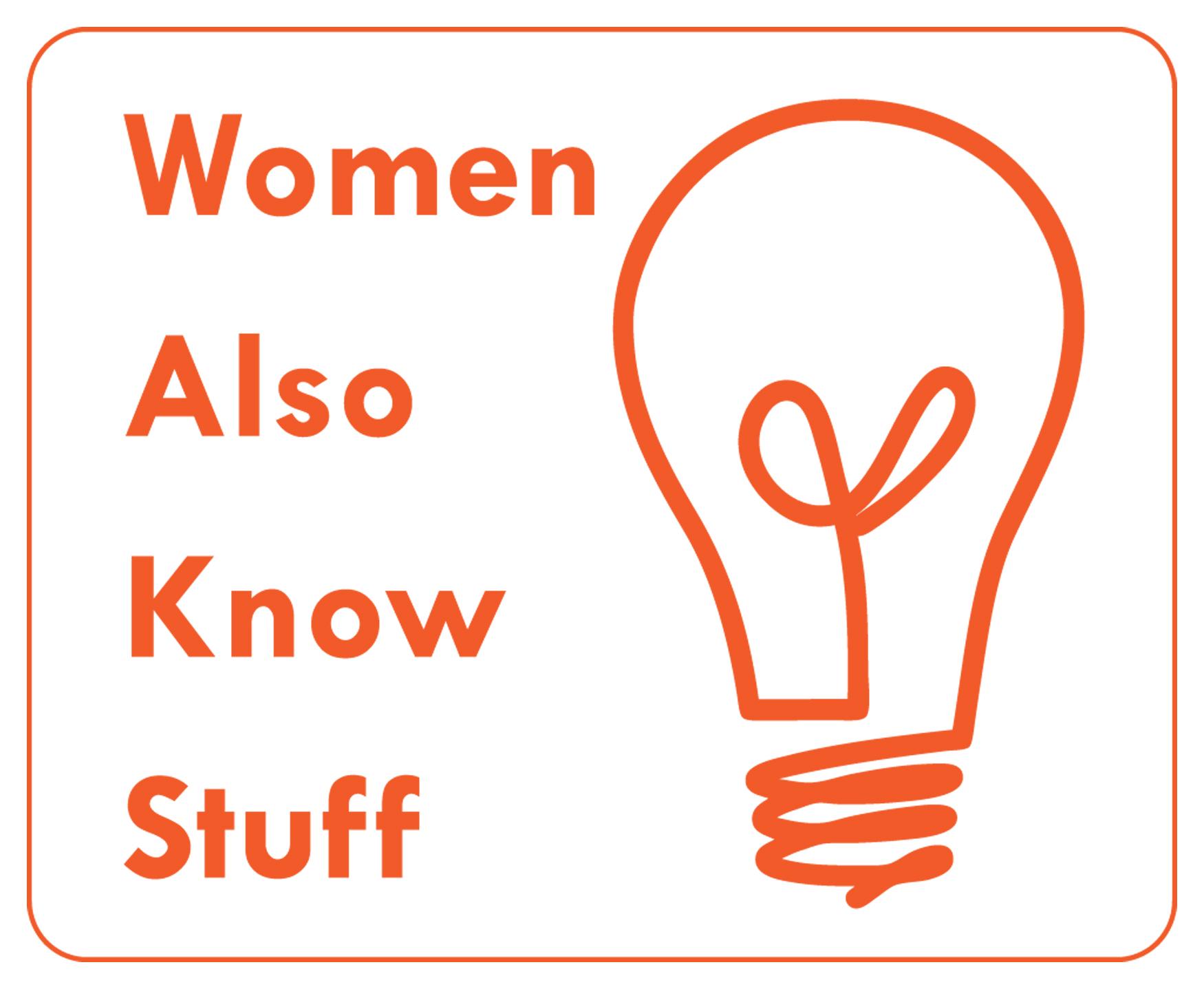 Women Also Know Stuff