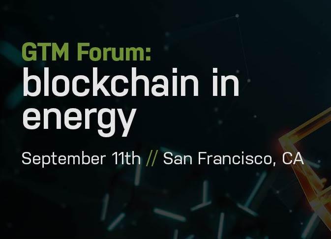 GTM Forum: Blockchain In Energy