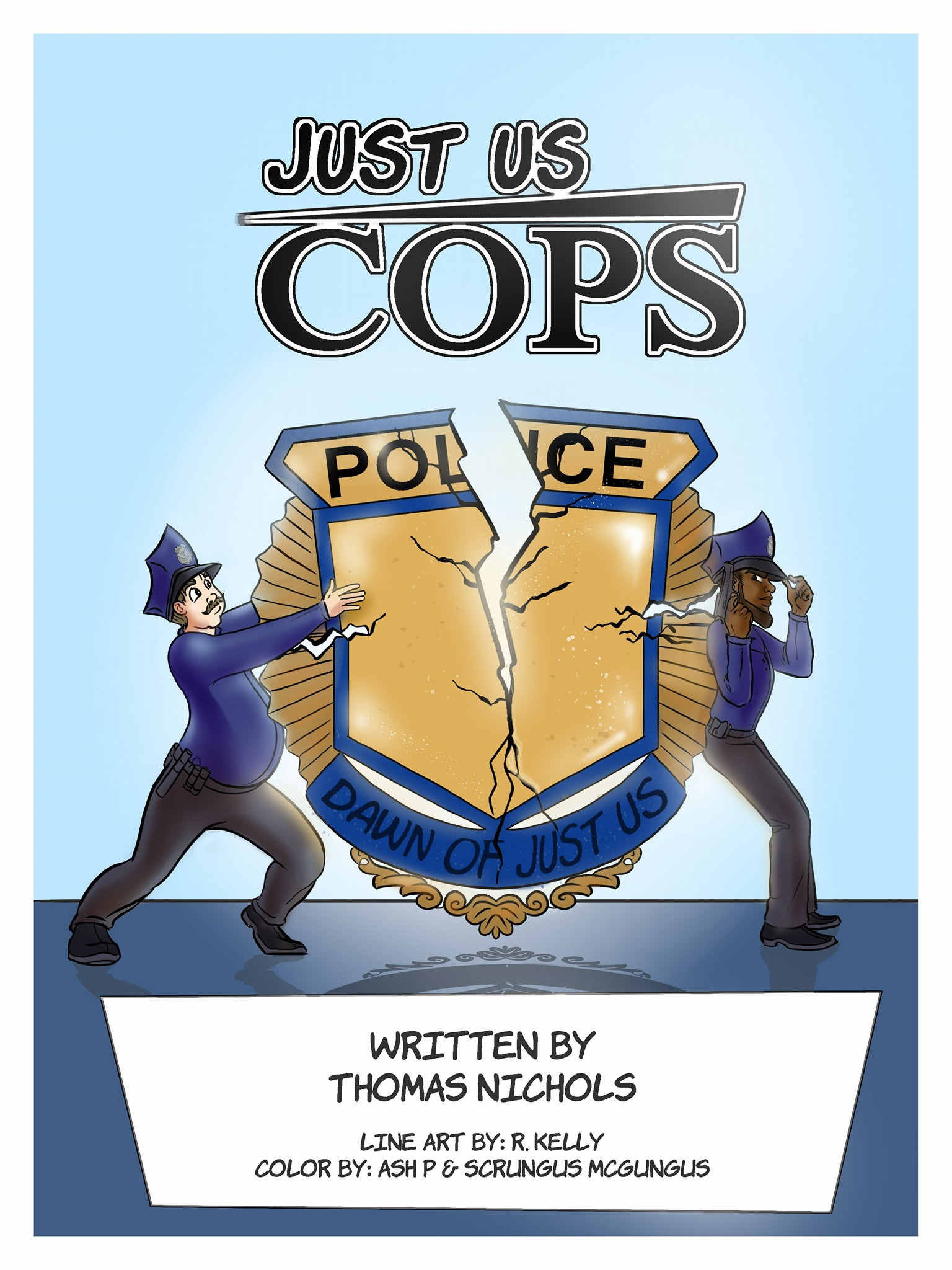 Just Us Cops #1: Dawn of Just Us