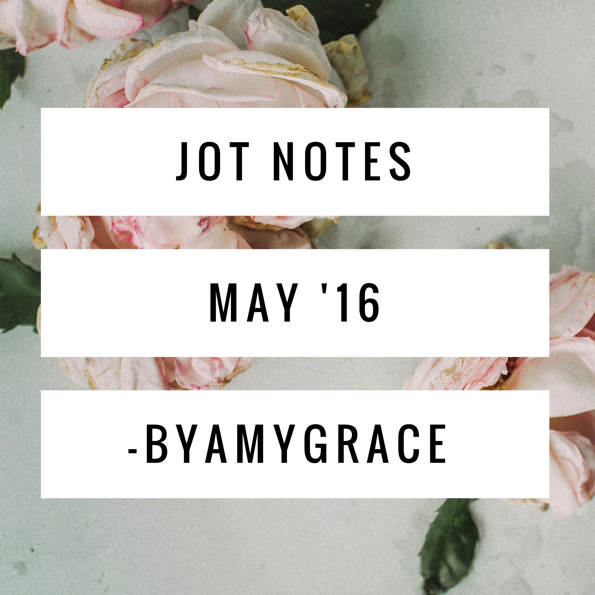 jot.notes.may.16.byamygrace