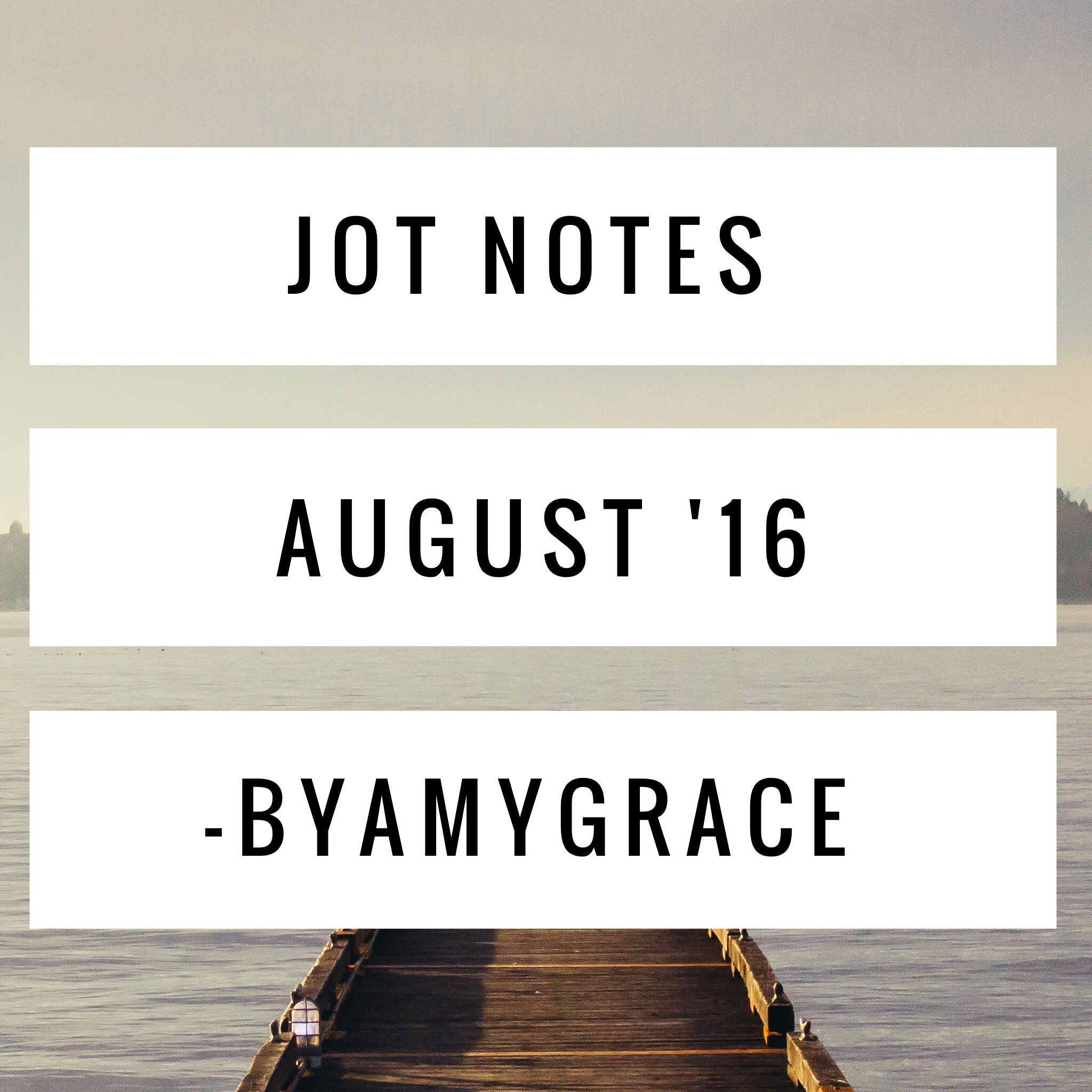 jot notes.august.byamygrace