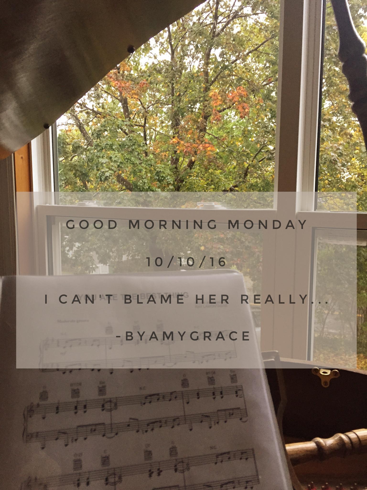 goodmorningmonday.10/10/16.byamygrace