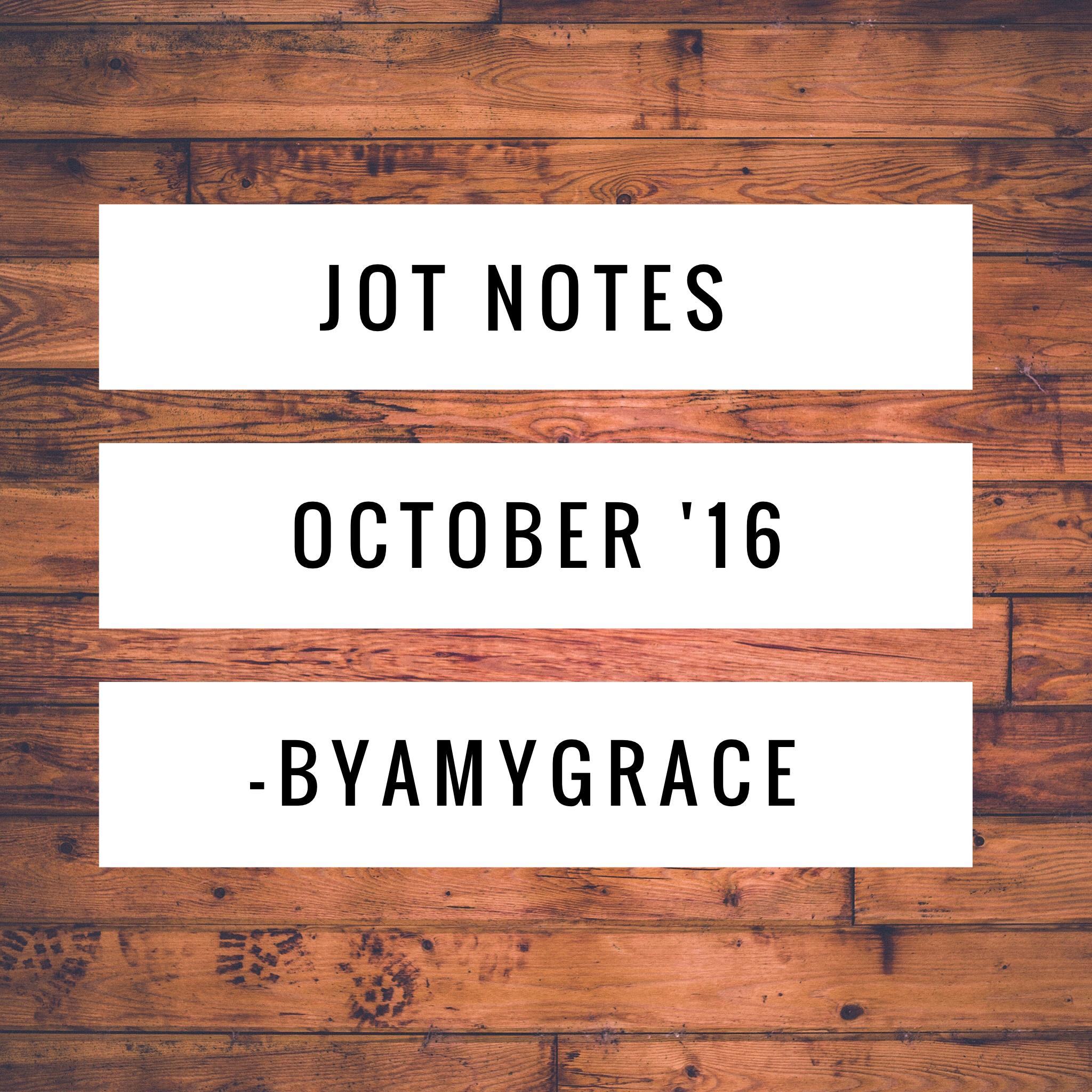 jot notes.byamygrace.october.16