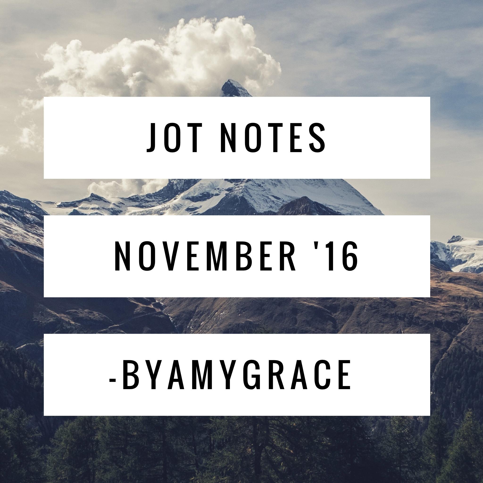 jot notes.byamygrace.november.16