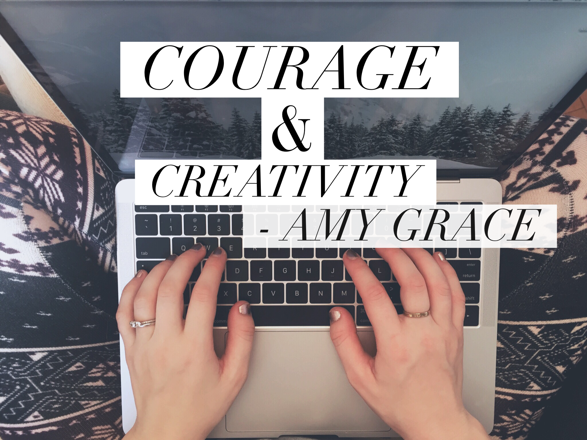 courage.creativity.byamygrace